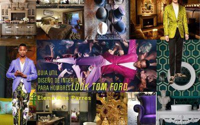 Un hombre, un hogar, un estilo _TOM FORD_